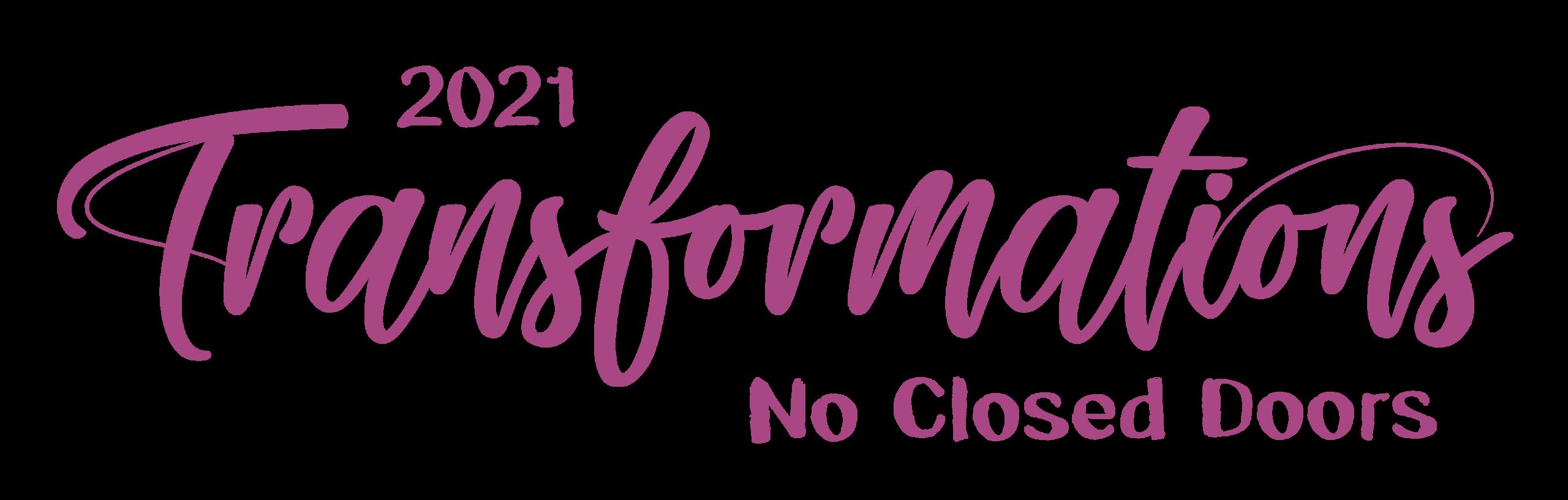 2021 Transformations: No Closed Doors